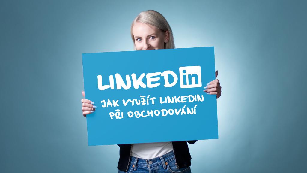 Jak využít LinkedIn při obchodování